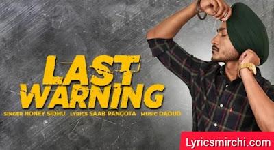 Last Warning लास्ट वार्निंग Song Lyrics | Honey Sidhu | New Punjabi Song 2020