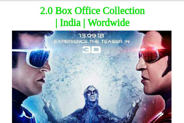 2.0 Box Office Collection, Total Box Office collection worldwide, 2.0 India Box Office Collection, Day Wise Collection.