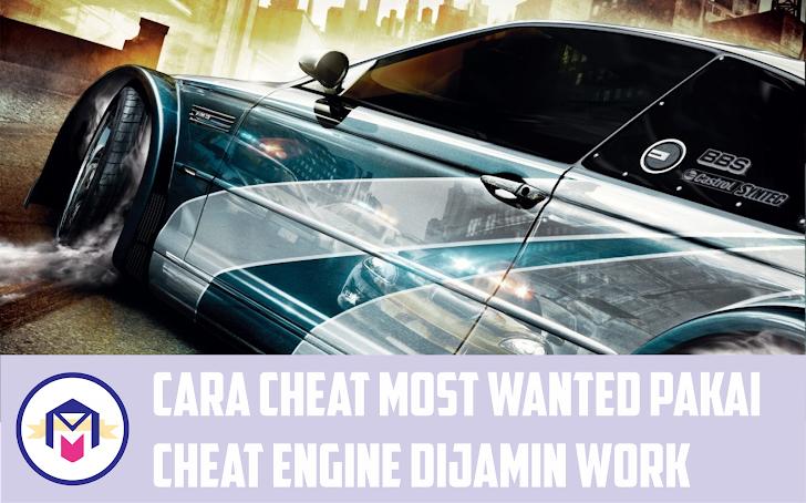 Cara Cheat Most Wanted Menggunakan Aplikasi Cheat Engine 100% Work