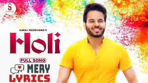 Holi By Karaj Randhawa - Lyrics