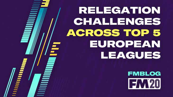 FM20 Relegation Challenges Across Top 5 European Leagues