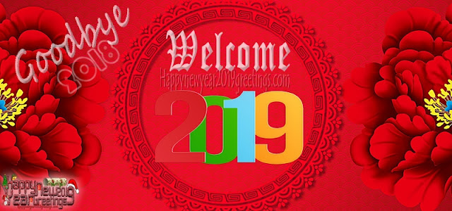 Goodbye 2018 Welcome 2019 Happy New year Wishes Greetings