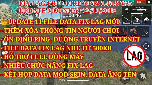 DOWNLOAD FIX LAG FREE FIRE OB18 V35 - UPDATE THÊM XÓA THÔNG TIN TÀI KHOẢN, TĂNG TỐC MẠNG, ỔN ĐỊNH PING