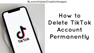 How to Delete TikTok Account Permanently 2020 - IndianCreator