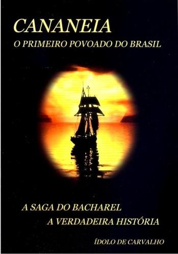 """""""Cananeia, o primeiro povoado do Brasil"""""""