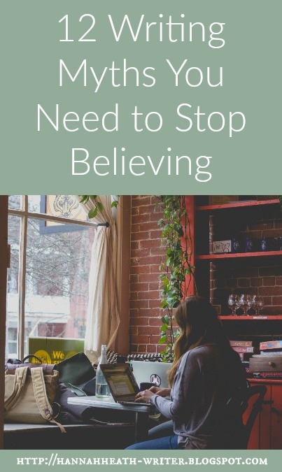 Hannah Heath: 12 Writing Myths You Need to Stop Believing