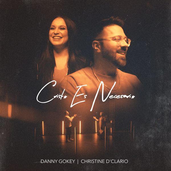 Danny Gokey – Cristo Es Necesario (Feat.Christine D'Clario) (Single) 2021 (Exclusivo WC)