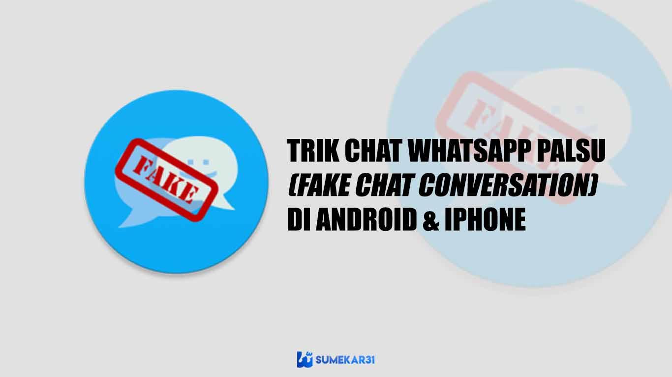 Trik Membuat Percakapan Whatsapp Palsu (Fake Chat Conversation) di Android & iPhone