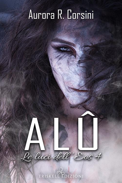 """Recensione: """"Alû"""" (Serie Le luci dell'Eos #4) di Aurora R. Corsini"""