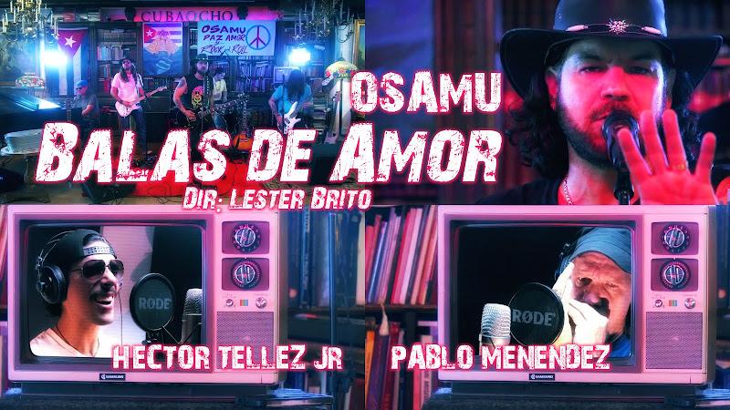 Osamu Menéndez & Héctor Téllez Jr & Pablo Menéndez - ¨Balas de Amor¨ - Videoclip - Director: Lester Brito. Portal Del Vídeo Clip Cubano