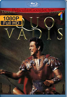 Quo Vadis [1951] [720p BRrip] [Latino-Inglés] [GoogleDrive]