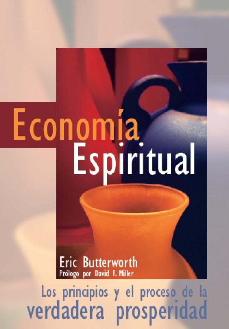Economía Espiritual – Eric Butterworth