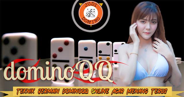 Teknik Bermain DominoQQ Online Agar Menang Terus
