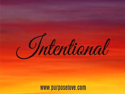 Intentional: God is Intentional & How We Can Live Intentionally