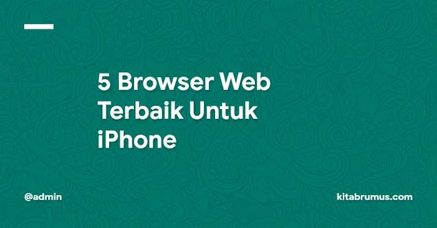 5 Browser Web Terbaik Untuk iPhone