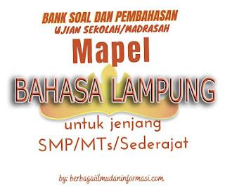 SOAL_BAHASA_LAMPUNG_SMP/MTs