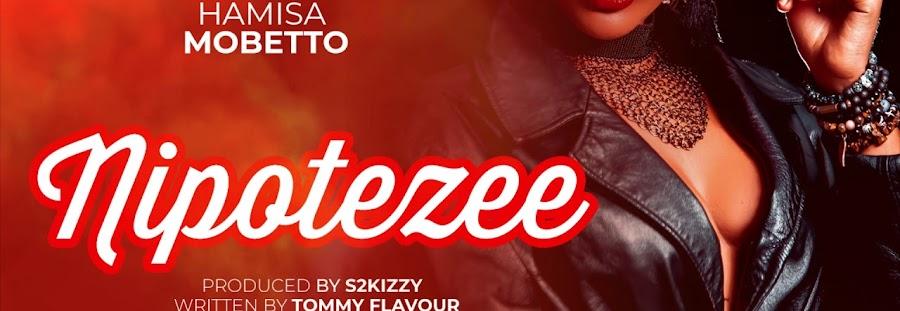 Download Hamisa mobetto - Nipotezee