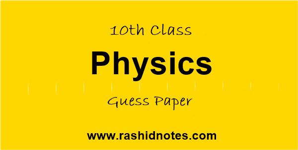 10th Class Physics Guess Paper 2020 - Rashid Notes