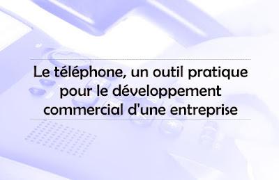 Le téléphone, un outil pratique pour le développement commercial d'une entreprise