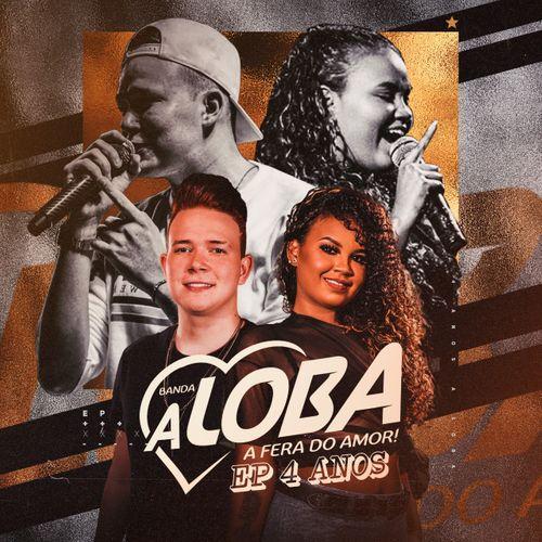 Banda a Loba - EP - 4 Anos - Julho - 2020