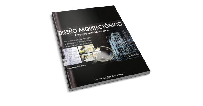 Diseño Arquitectónico: Enfoque metodológico - Rafael Martínez ...
