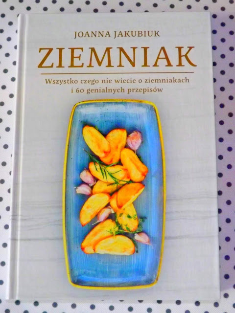 Ziemniak- Joanna Jakubiuk, wszystko czego nie wiecie o ziemniakach- recenzja