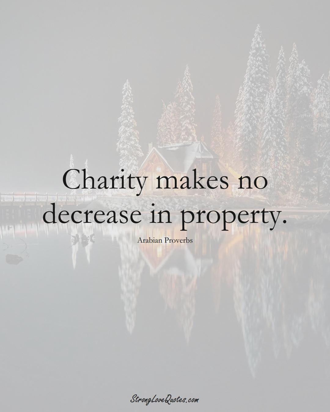 Charity makes no decrease in property. (Arabian Sayings);  #aVarietyofCulturesSayings