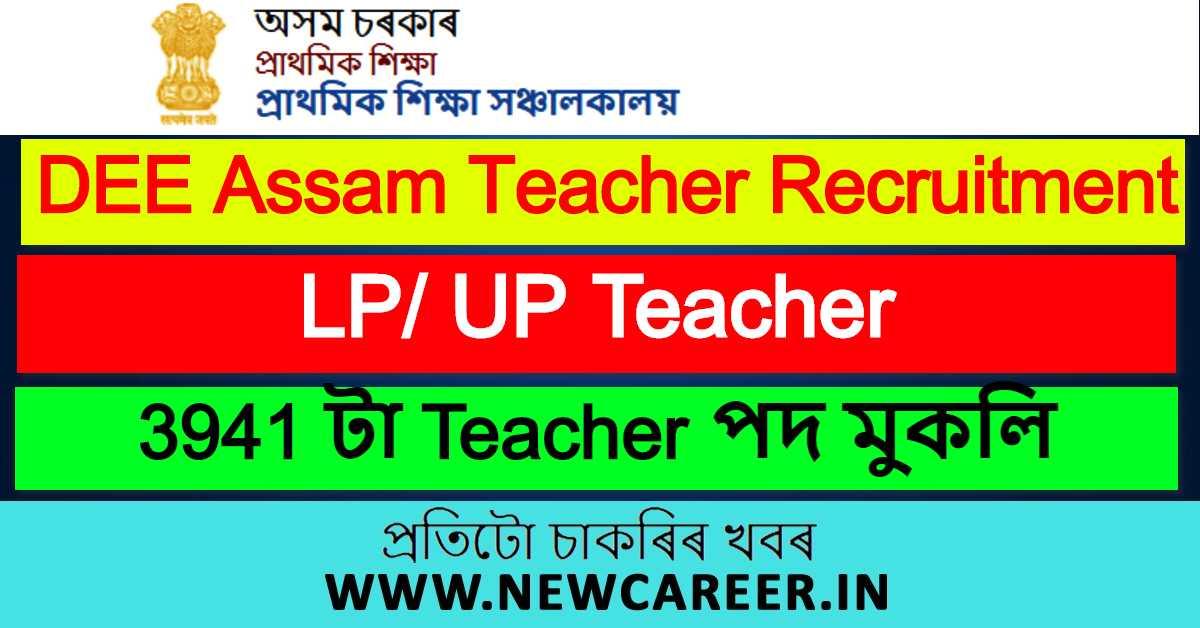 DEE Assam Teacher Recruitment 2020 : Apply Online For 3941 LP/ UP Teacher Vacancy