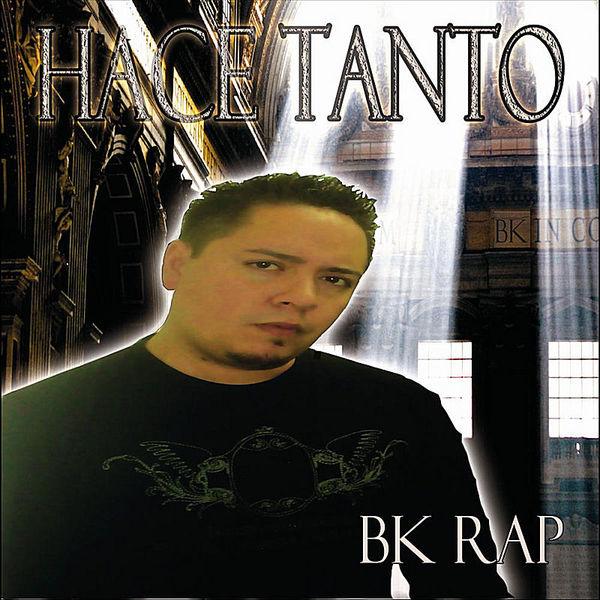 BK Rap – Hace Tanto 2010 (Exclusivo WC)