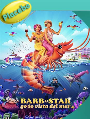 Barb and Star Go to Vista Del Mar (2020) PLACEBO Full HD 1080p Latino [GoogleDrive] [tomyly]