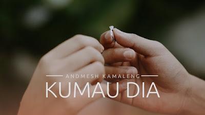 Lirik Lagu Kumau Dia - Andmesh + MP3