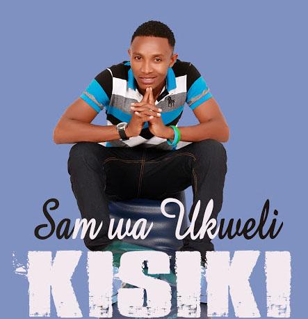 NEW AUDIO Sam wa Ukweli - KISIKI