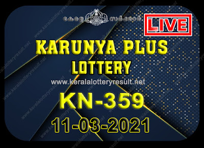 Kerala Lottery Result Karunya plus KN-359 11.03.2021,Karunya plus KN-359 , Karunya plus 11-03.2021 Karunya Result, kerala lottery result, lottery result kerala, lottery today result, today kerala lottery, lottery results kerala, lottery result today kerala, kerala lottery result today, today lottery results kerala, kerala lottery today results, kerala lottery live, kerala lottery today live, live lottery results