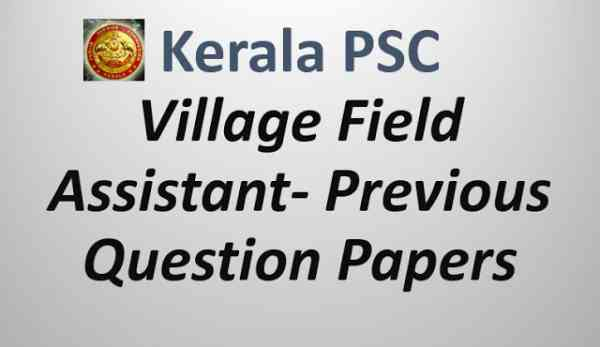 Village Field Assistant - Previous Question Papers - PSC