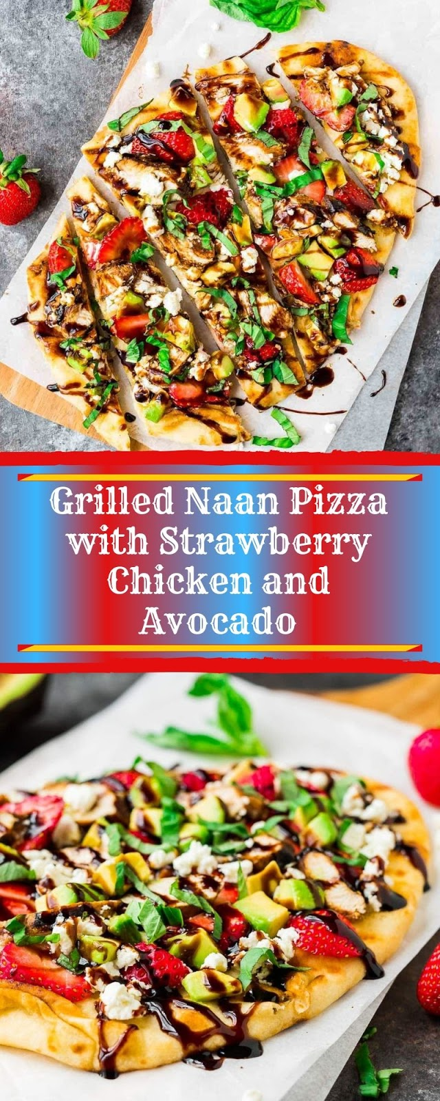 Grilled Naan Pizza with Strawberry Chicken and Avocado