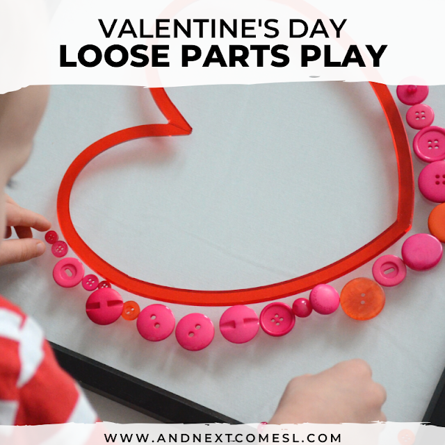 Valentine's Day activity for toddlers and preschoolers using loose parts