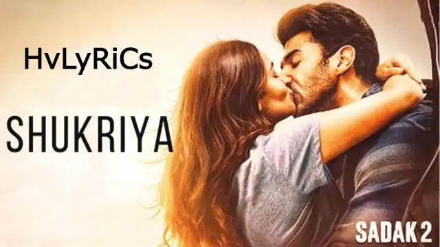 Shukriya – Sadak 2 Mp3 Hindi Song 2020 Latest Free Download