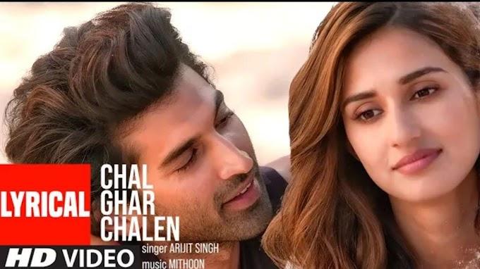 Chal Ghar Chalen | Aditya Roy Kapur, Disha Patani | Mithoon ft. Arijit Singh, Sayeed Quadri
