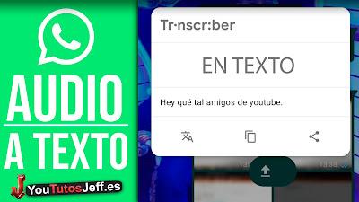 Convertir Audios en Texto Whatsapp, Trucos Whatsapp