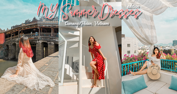 淘宝攻略夏天洋装 - 岘港越南 My Summer Dresses at Danang and Hoian, Vietnam