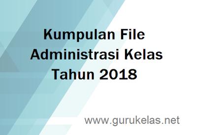 Kumpulan File Administrasi Kelas Tahun 2018