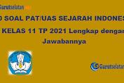 Soal PAT / UAS Sejarah Indonesia Kelas 11 Tahun 2021 (Lengkap dengan Jawabannya)