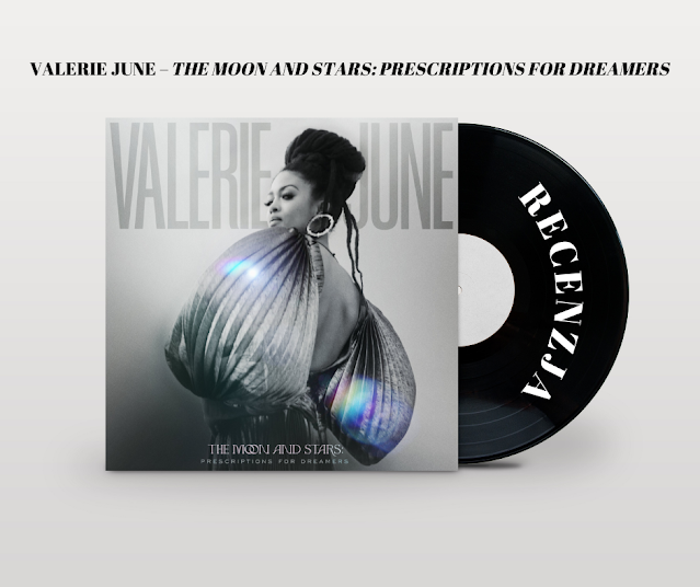 Recenzja albumu Valerie June – The Moon And Stars: Prescriptions for Dreamers