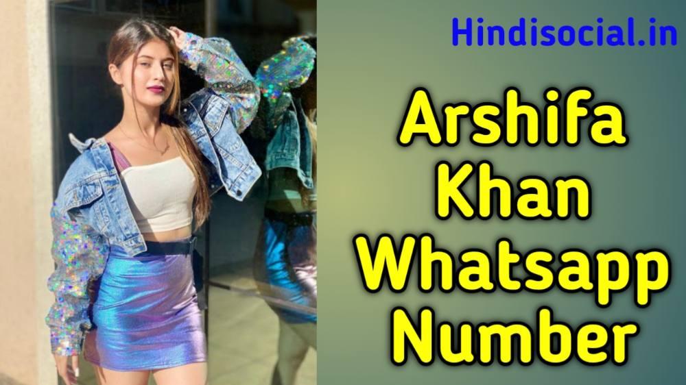 Arshifa Khan Whatsapp Number    Mobile number    arishfa Khan Phone Number