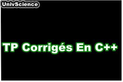 TP Corrigés en C++.