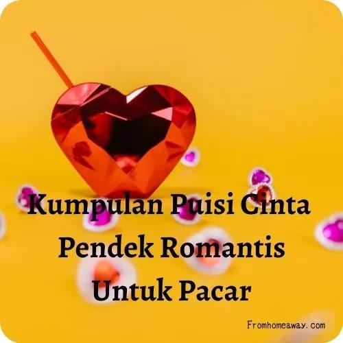 Puisi Cinta Pendek Romantis Untuk Pacar