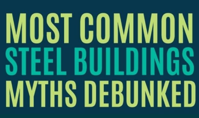 Busting the Most Common Steel Building Myths