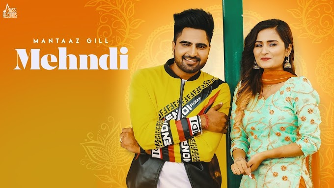 Mehndi Song  Lyrics- Mantaaz Gill | Latest Punjabi Song 2020
