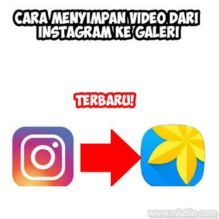 Cara meyimpan video instagram ke galeri terbaru 2020