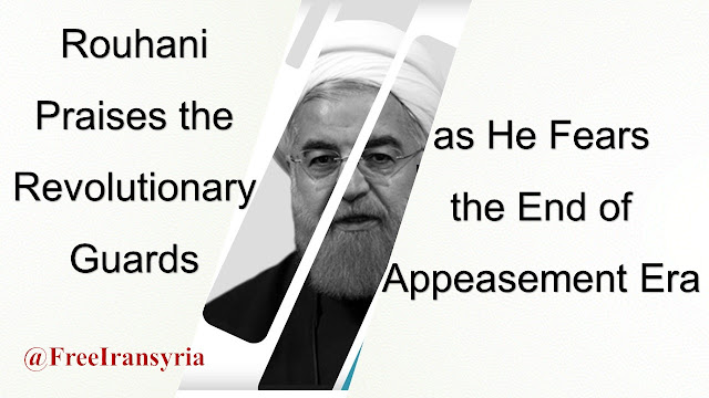 Rouhani Praises the Revolutionary Guards, as He Fears the End of Appeasement Era